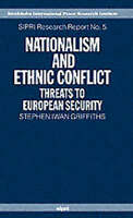 NATIONALISM AND ETHNIC CONFLICT: THREATS TO EUROPEAN SECURITY: SIPRI RESEARCH RE