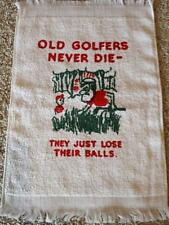 OLD GOLFERS NEVER DIE Crying TOWEL GAG GIFT Funny Joke Balls Club New