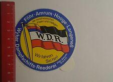 Aufkleber/Sticker: Wyker Dampfschiffs Reederei wir fahren Sie hin (10121619)
