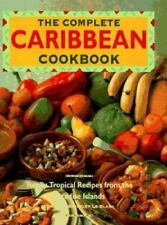 The Complete Caribbean Cookbook Hardcover Bevery Le Blanc Tropical Recipes EUC