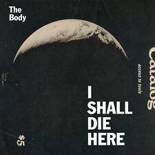 The Body, Wisdom, Body - I Shall Die Here [New CD]