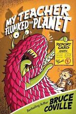 My Teacher Flunked the Planet (My Teacher Books) - New - Coville, Bruce -