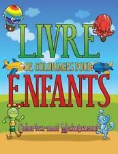 Livre de Coloriages Pour Enfants Coloriez-Moi Maintenant by Speedy Publishing...