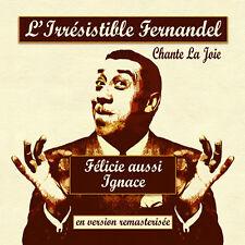 CD L'irrésistible Fernandel chante la joie