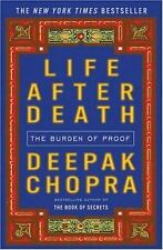 Life After Death: The Burden of Proof by  Deepak Chopra Hardcover FREE SHIPPING