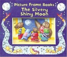 The Silvery Shiny Moon (Picture Frame Books)