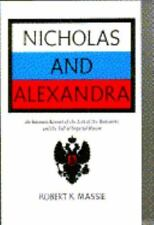 Nicholas and Alexandra : The Classic Account of the Fall of the Romanov...