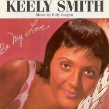 KEELY SMITH - BE MY LOVE  CD NEUF