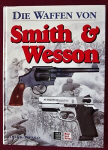 Die Waffen von Smith & Wesson by Dean K Boorman   FIRST EDITION 2003