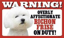"""Warning Overly Affectionate Bichon Frise On Duty Wall Sign 5"""" x 8"""" Dog Puppy"""