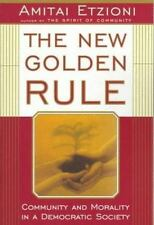 The New Golden Rule: Community and Morality in a Democratic Society-ExLibrary