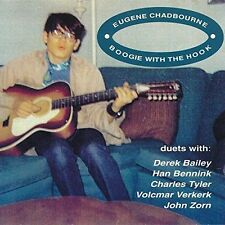 EUGENE CHADBOURNE - BOOGIE WITH THE HOOK USED - VERY GOOD CD