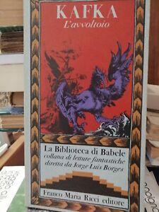 Franz Kafka L'avvoltoio. La biblioteca di Babele Franco Maria Ricci 1981