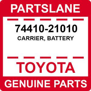 74410-21010 Toyota OEM Genuine CARRIER, BATTERY