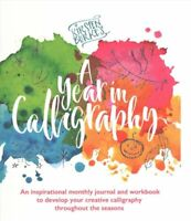 Kirsten Burke's A Year in Calligraphy by Kirsten Burke 9781787415072 | Brand New