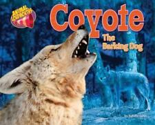 Coyote : The Barking Dog by Lunis, Natalie