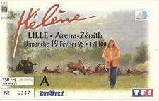 RARE / TICKET DE CONCERT - HELENE ( ET LES GARCONS ) LIVE A LILLE FEVRIER 1995