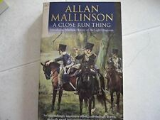 A Close Run Thing, Allan Mallinson, Very Good, Paperback