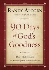 Ninety Days of God's Goodness : Daily Reflections That Shine Light on Darkness