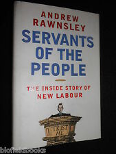 SIGNED; Servants of the People, New Labour Inside Story by Andrew Rawnsley, 1st