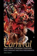 Carnival and Other Christian Festivals: Folk Theology and Folk-ExLibrary