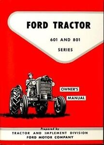 Ford 601 and 801 Tractor Owners Manual 1957 1958 1959 1960 1961 1962