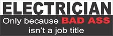 Electrician Bad Ass Hard Hat Sticker  CE-19B