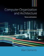 Computer Organization & Architecture: Themes And Variations 1/E Int'L Edition