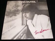 YVES DUTEIL<>TON ABSENCE<>Lp Vinyl~RARE Canada Pressing~AUDIOGRAM AD- 10022
