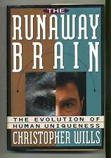 Christopher WILLS / Runaway Brain The Evolution of Human Uniqueness 1st ed 1993