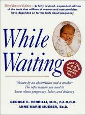 While Waiting: The Information You Need to Know About Pregnancy, Labor and Del..