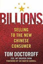 Billions: Selling to the New Chinese Consumer: By Doctoroff, Tom