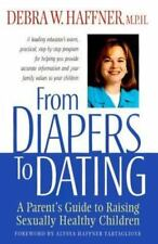 From Diapers to Dating : A Parent's Guide to Raising Sexually Healthy Children,