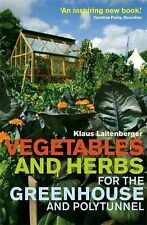Vegetables and Herbs for the Greenhouse and Polytunnel NEW BOOK
