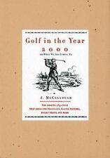 Golf in the Year 2000: Or What We Are Coming To, J. Mccullough, 1558536647, Book