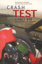 Crash Test: My Brother's Accident and the Race of Our Lives
