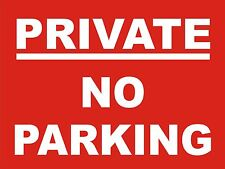 PRIVATE NO PARKING SIGN - 400 x 300mm on 5mm plastic