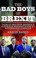 The Bad Boys De Brexit: Tales Of Mischief, Violencia & Guerrilla Warfare En Ue