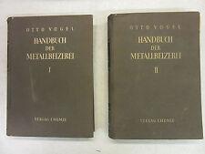 Handbuch Der Metallbeizerei I & II - Otto Vogel - Weinheim, Germany - 1951