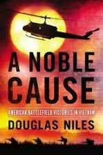 A Noble Cause: American Battlefield Victories In Vietnam, Niles, Douglas, New Bo