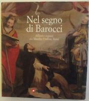 Nel segno di Barocci. Allievi e seguaci tra Marche, Umbria, Siena. Ediz. illustr