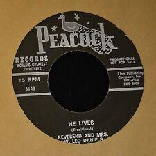 BLACK GOSPEL 45 Rev & Mrs. W. Leo Daniels Peacock DJ 3149 He Lives