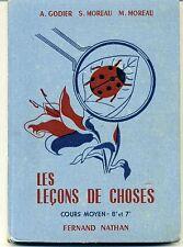 SCOLAIRE. LECONS DE CHOSES. CM 8 et 7. GODIER MOREAU & MOREAU. NATHAN 1978