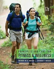 Principles and Labs for Fitness and Wellness by Wener W. K. Hoeger and Sharon A.