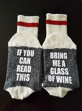 """CUSTOM SOCKS """"IF YOU CAN READ THIS   BRING ME A GLASS OF WINE"""""""