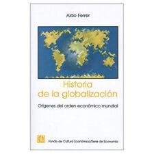 Historia de la Globalizacion: Origenes del Orden Economico Mundial (Paperback or