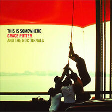 This Is Somewhere by Grace Potter & the Nocturnals/Grace Potter (CD, Aug-2007, Hollywood)