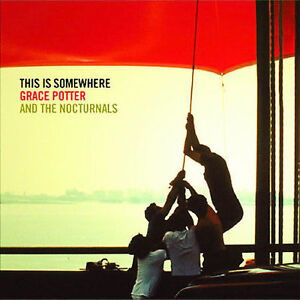 This Is Somewhere by Grace Potter & the Nocturnals/Grace Potter (CD, Aug-2007, …