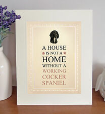 """Working Cocker Spaniel 10"""" x 8"""" Free Standing A HOUSE IS NOT A HOME Picture Gift"""