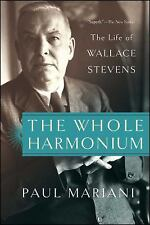 The Whole Harmonium: The Life of Wallace Stevens (Paperback or Softback)
